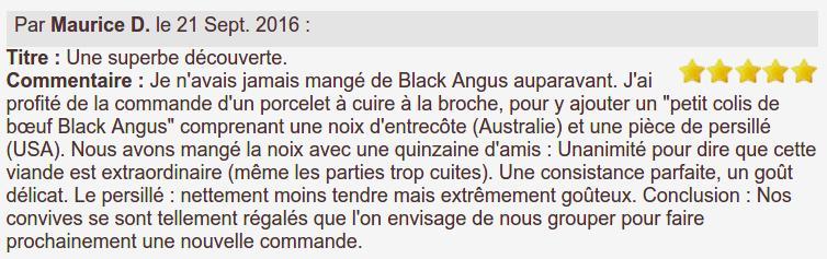 Je n'avais jamais mangé de Black Angus auparavant. J'ai profité de la commande d'un porcelet à cuire à la broche, pour y ajouter un